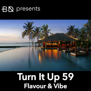 Turn It Up 59: Flavour & Vibe