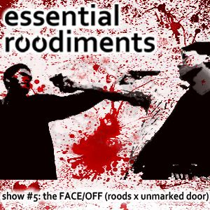Essential Roodiments #5 - The FACE/Off with Unmarked Door - 19th January