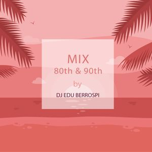 DJ EDU - MIX 80th & 90th - Previa
