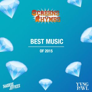 Thaddeus Jeffries & YVNG PAVL- Best Music of 2015 Mix (What A Year To Be Alive)