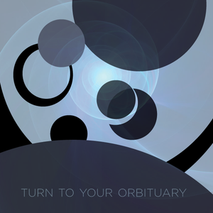 Turn to your Orbituary