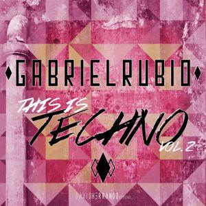 THIS IS TECHNO VOL 2!!! GABRIEL RUBIO MIXX