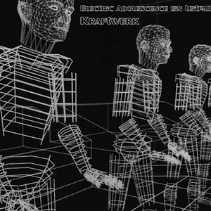 The Electric Adolescence Guide to Kraftwerk