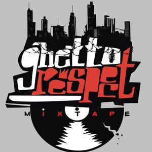 Ghetto Respect Mixtape