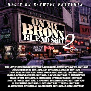 NYC's DJ K-Swyft Presents: Blend Madness Pt. 30 (On My Bronx Blend Shit Pt. II)