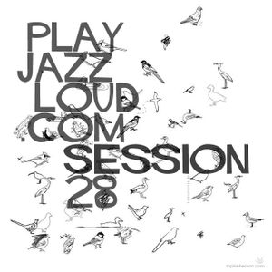 playjazzloud sessions 28