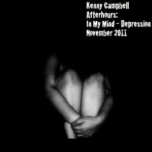 Kenny Campbell - Afterhours: Inside My Mind - Depression November 2011