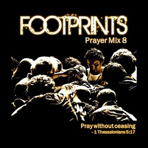 FOOTPRINTS Prayer Mix 8