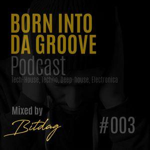 Born into da Groove - Podcast #003