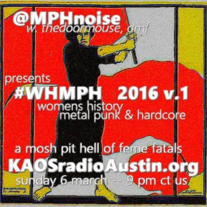 WHMPH 2016 Volume 1 KAOS radio Austin Mosh Pit Hell of Metal Punk Hardcore w doormouse dmf