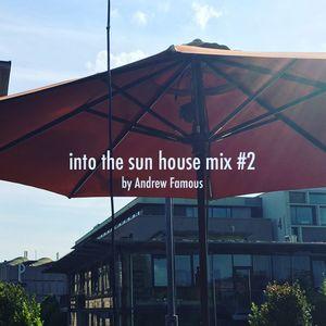 Into the sun house mix #2