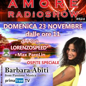 LORENZOSPEED present AMORE Radio Show # 624 with BARBARA ABiTi MAX PrimaCLasse part 2