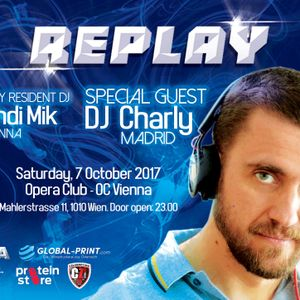 Promotional_Replay_Vienna_7_Oct_2017_DJ_Charly