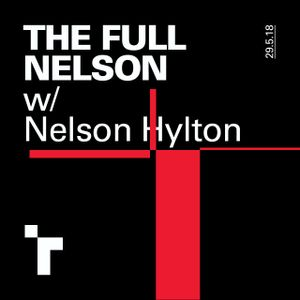 The Full Nelson with Nelson Hylton - 29 May 2018