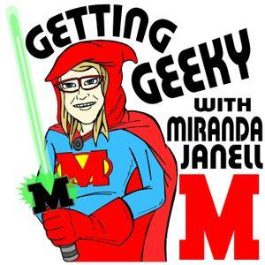 """Getting Geeky"" w/ Miranda Janell 8/20/15"