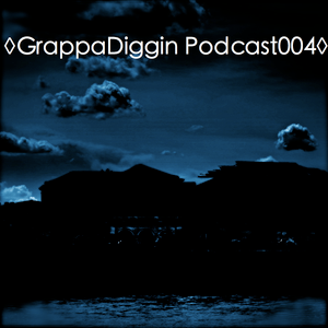 GrappaDiggin Podcast004
