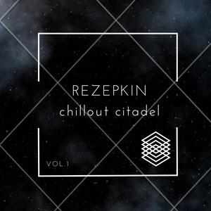 REZEPKIN chillout citadel vol.1