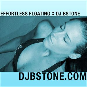 Dj Bstone - Effortless Floating