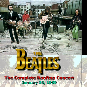 THE BEATLES - The Complete Roof Top Concert 1969-01-30