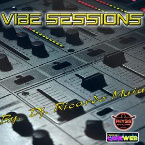 VIBE SESSIONS - DJ RICARDO MAIA