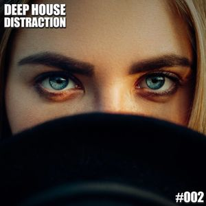 Deep House Distraction #002