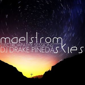 ElectroApathy Sessions presents Maelstrom Skies [August 2012]