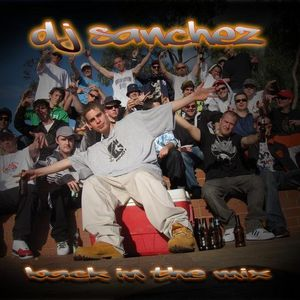 "DJ Sanchez - ""Back In The Mix"" Mixtape (2009)"