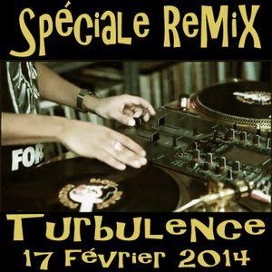 Turbulence - Spéciale REMIX - 17/02/2014