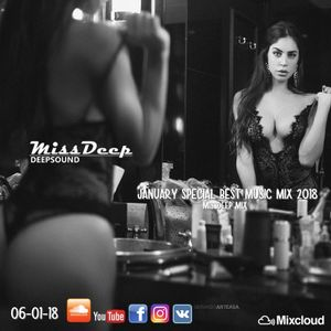 MissDeep ♦ January Special Mix 2018 ♦ Best Deep House Vocal Sessions Nu Disco 06-01-18 ♦ by MissDeep