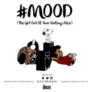 #MOOD (THE GET OUT OF YOUR FEELINGS MIX)
