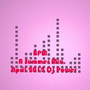BPM - A Summer Mix. April 2012 Dj Neculcea