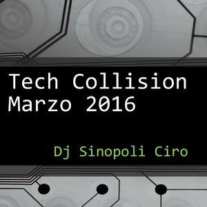 Tech Collision Marzo 2016 Dj Sinopoli Ciro