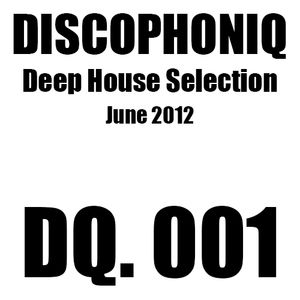 DISCOPHONIQ - DQ. 001 - Deep House Selection - June 2012