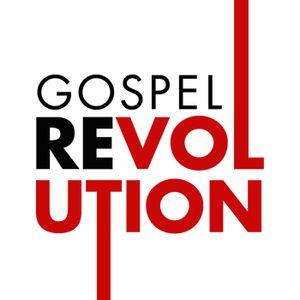 The Gospel Revolution Nov. 15 2015