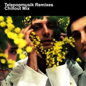 Telepopmusik Remixes - Chillout Mix