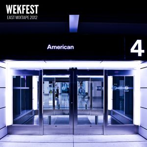 WEKSOS & IMPRM Present: WEKFEST EAST 2012 MIXTAPE by DJ Eternal