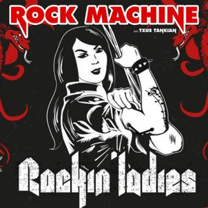Rock Machine : Especial Rockin´Ladies #Programa77