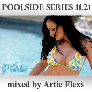 Poolside Series 11.21. - mixed by Artie Flexs