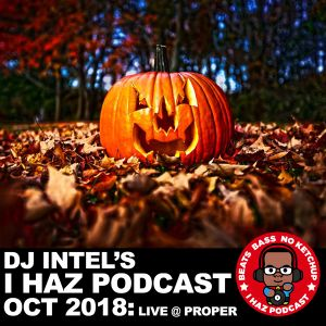 I Haz Podcast October 2018: Live at Proper