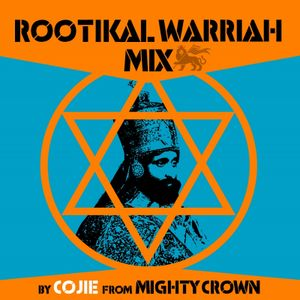 Rootikal Warriah Mix - Cojie of Mighty Crown