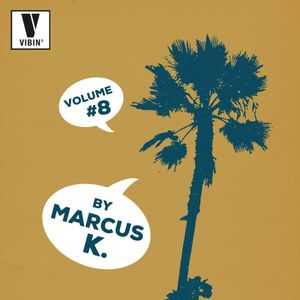 Marcus K. - Vibin' Vol. 8