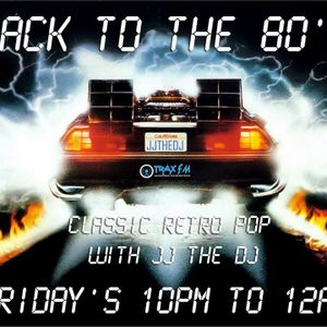 JJ's Back to The 80's 08/01/2015 LIVE on www.traxfm.org
