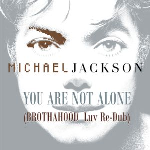 Michael Jackson - You Are Not Alone (BROTHAHOOD Luv Re-Dub)