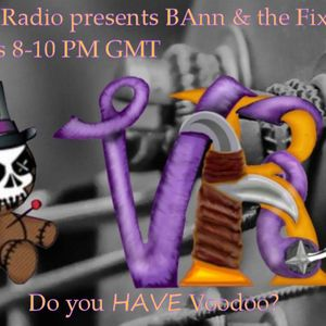 BAnn and The Fix for Voodoo Radio Online 21.14 Chaos Bleak Special