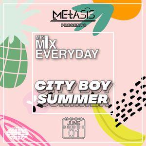 Mini Mix EVERYDAY - City Boy Summer (Part 1) | INSTAGRAM @Metasis_