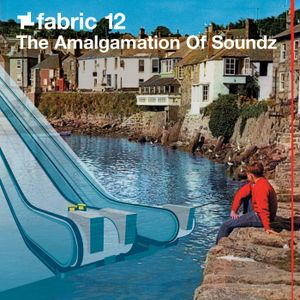 fabric 12: The Amalgamation Of Soundz 30 Min Radio Mix