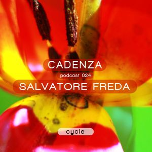 Cadenza Podcast 024 (Cycle) - Salvatore Freda
