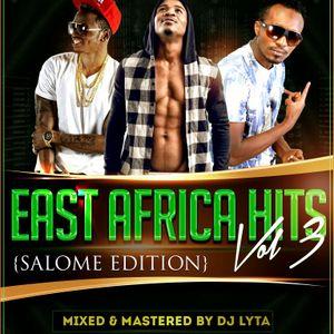 DJ LYTA - SALOME MIX{EAST AFRICA HITS VOL 3}