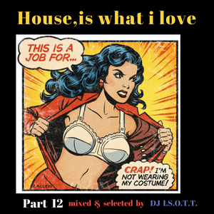 House,is what i love Part 12