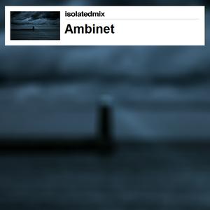 ambinet - isolatedmix